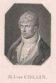 Collin, Heinrich Josef von,  (Quelle: Digitaler Portraitindex)